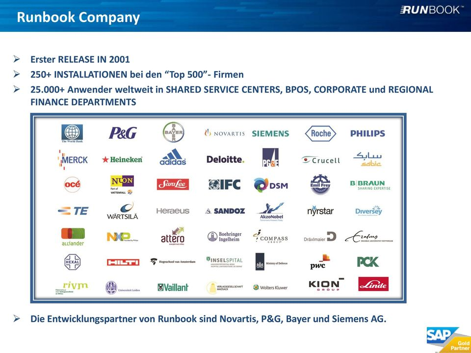 000+ Anwender weltweit in SHARED SERVICE CENTERS, BPOS, CORPORATE