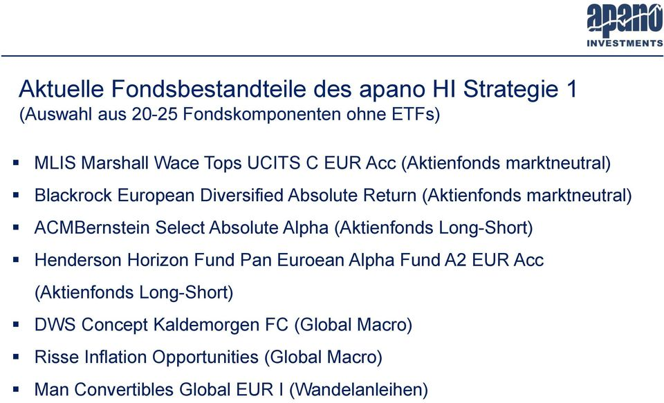 Select Absolute Alpha (Aktienfonds Long-Short) Henderson Horizon Fund Pan Euroean Alpha Fund A2 EUR Acc (Aktienfonds Long-Short)
