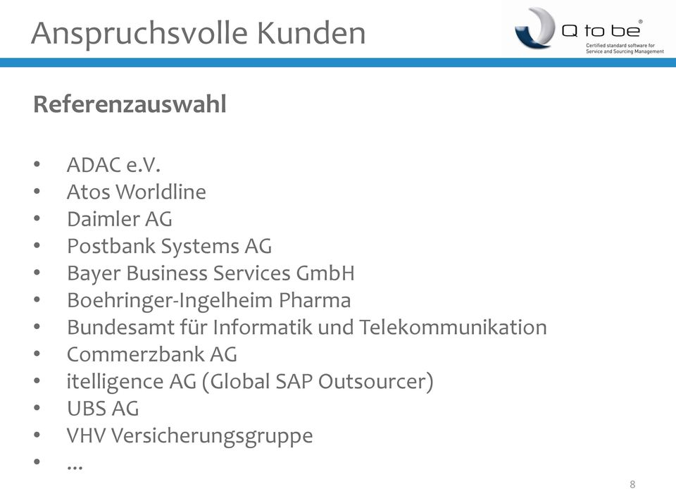 Atos Worldline Daimler AG Postbank Systems AG Bayer Business Services