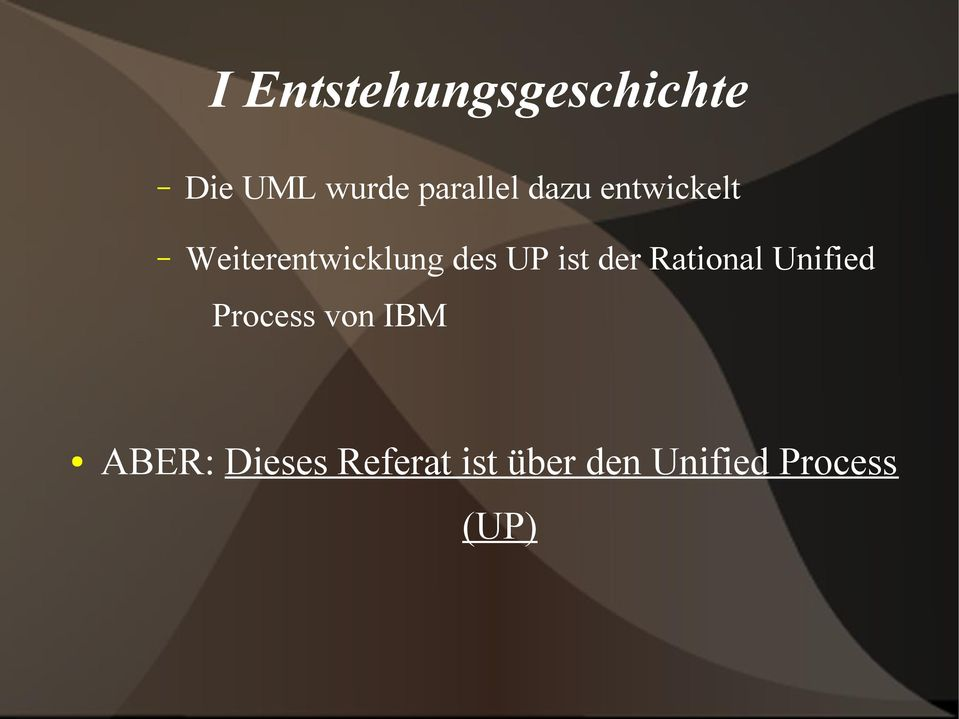 des UP ist der Rational Unified Process von