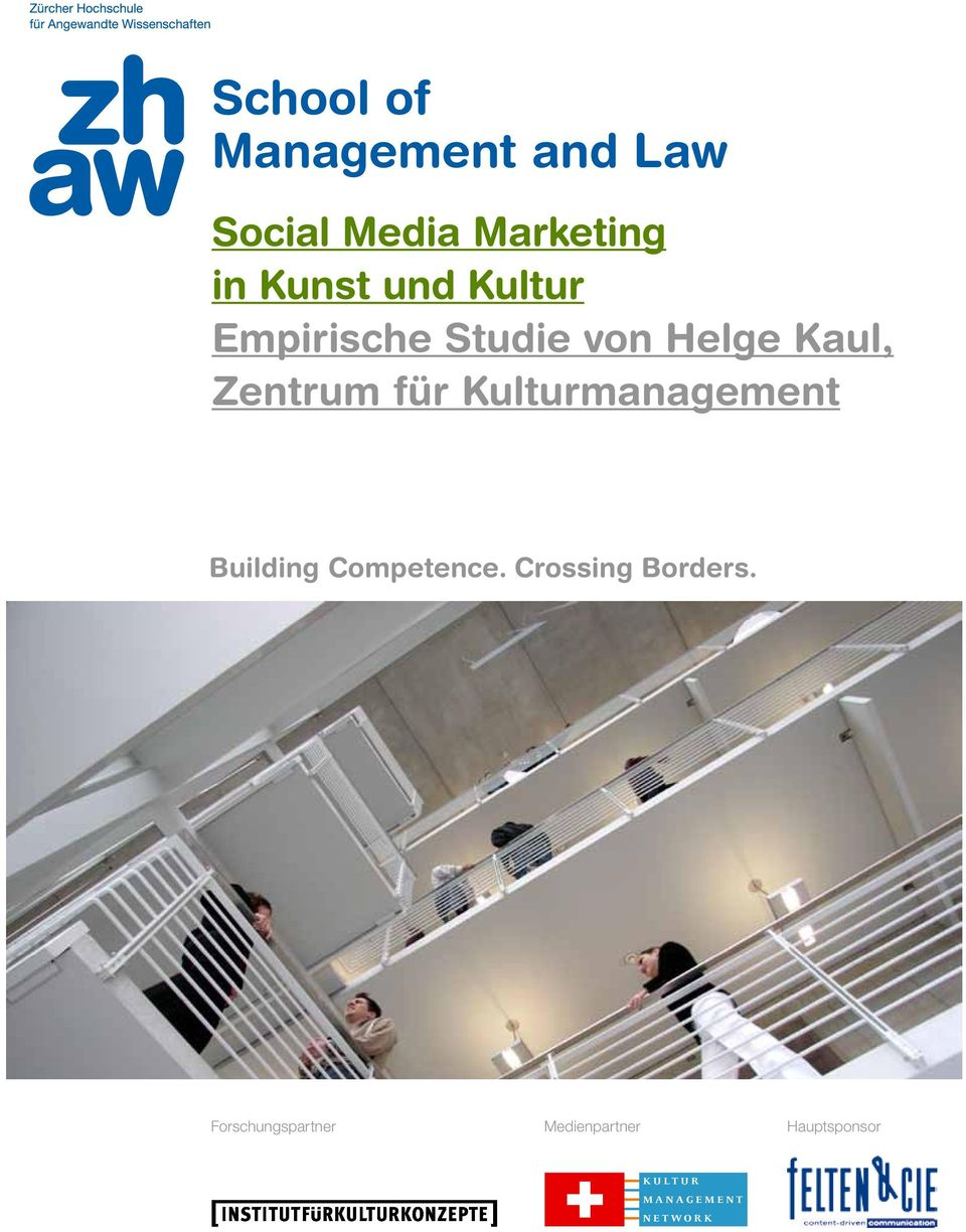 Kulturmanagement Building Competence. Crossing Borders.