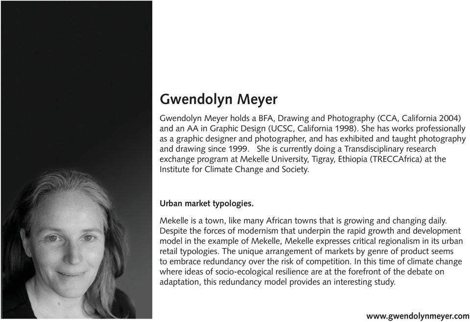 She is currently doing a Transdisciplinary research exchange program at Mekelle University, Tigray, Ethiopia (TRECCAfrica) at the Institute for Climate Change and Society. Urban market typologies.