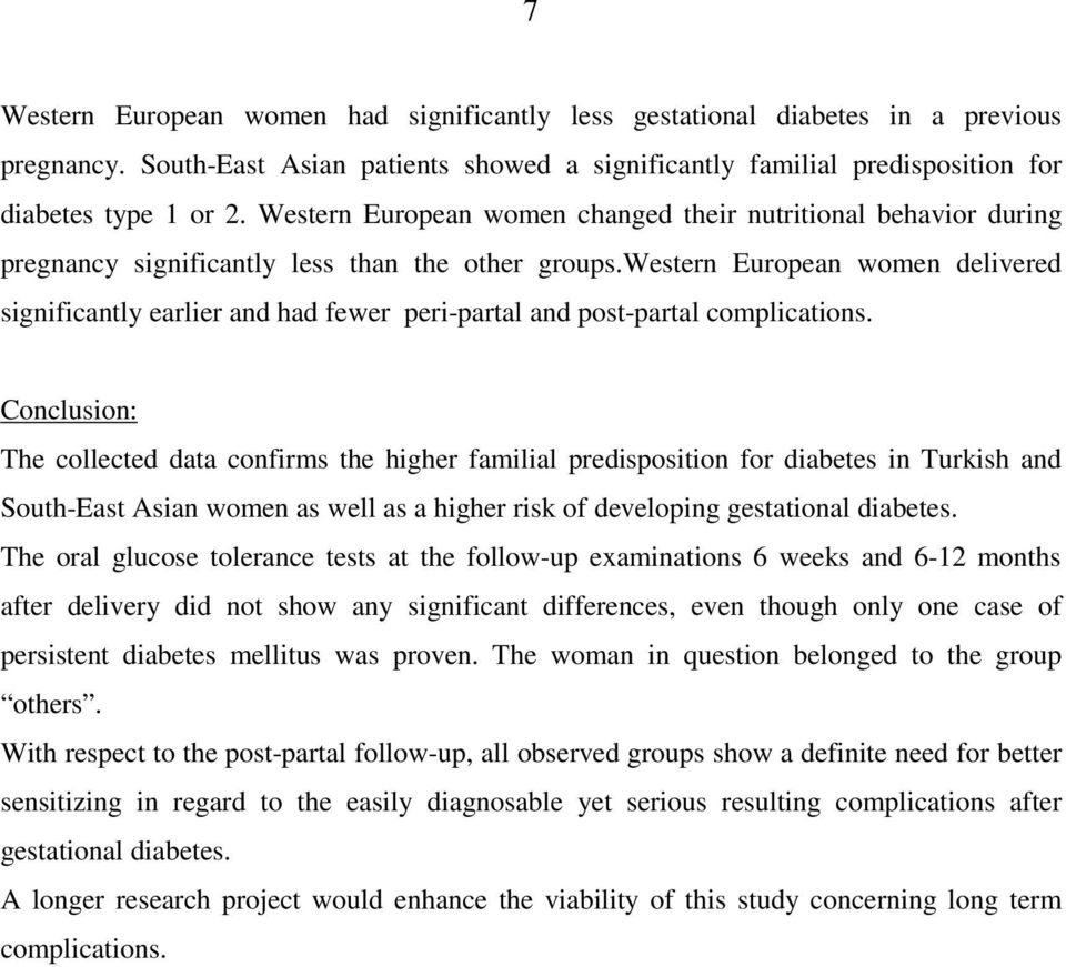 western European women delivered significantly earlier and had fewer peri-partal and post-partal complications.