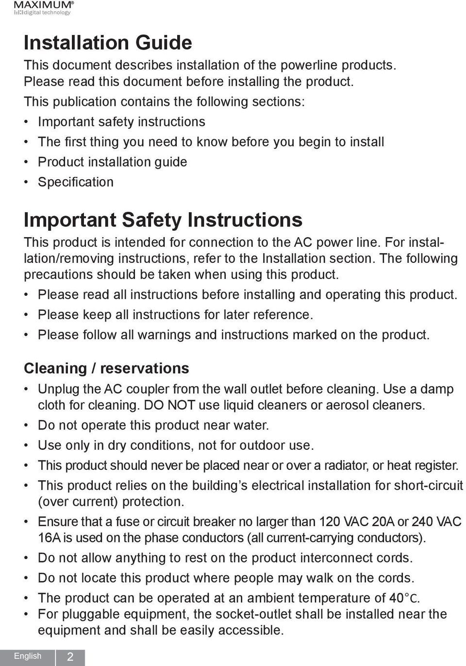 Instructions This product is intended for connection to the AC power line. For installation/removing instructions, refer to the Installation section.