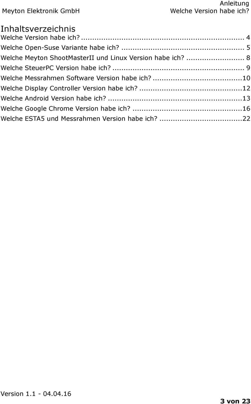 ... 9 Welche Messrahmen Software Version habe ich?... 10 Welche Display Controller Version habe ich?