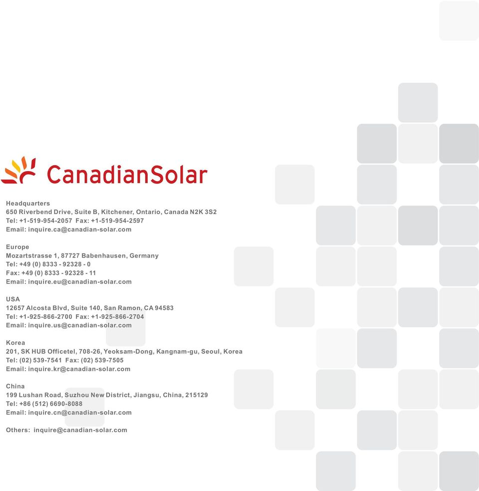 com USA 12657 Alcosta Blvd, Suite 140, San Ramon, CA 94583 Tel: +1-925-866-2700 Fax: +1-925-866-2704 Email: inquire.us@canadian-solar.