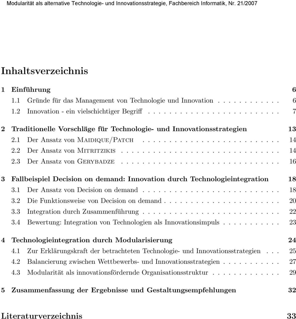 ............................. 16 3 Fallbeispiel Decision on demand: Innovation durch Technologieintegration 18 3.1 Der Ansatz von Decision on demand.......................... 18 3.2 Die Funktionsweise von Decision on demand.