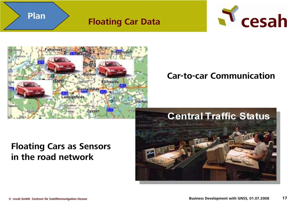 Floating Cars as Sensors in the road