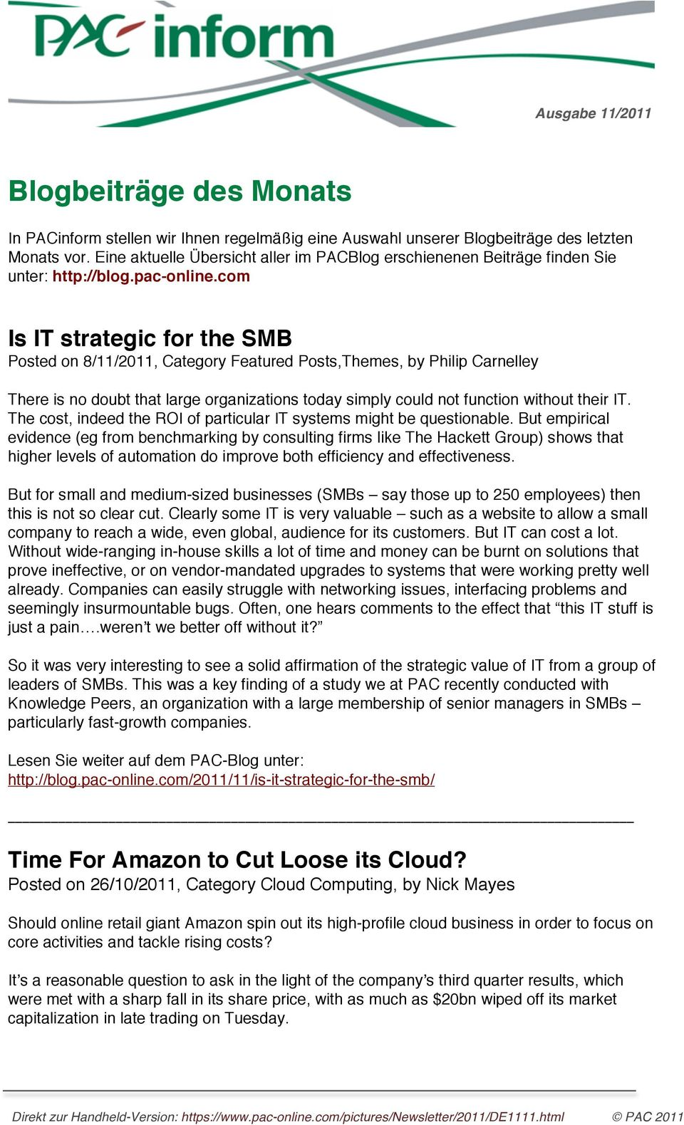 com Is IT strategic for the SMB Posted on 8/11/2011, Category Featured Posts,Themes, by Philip Carnelley There is no doubt that large organizations today simply could not function without their IT.
