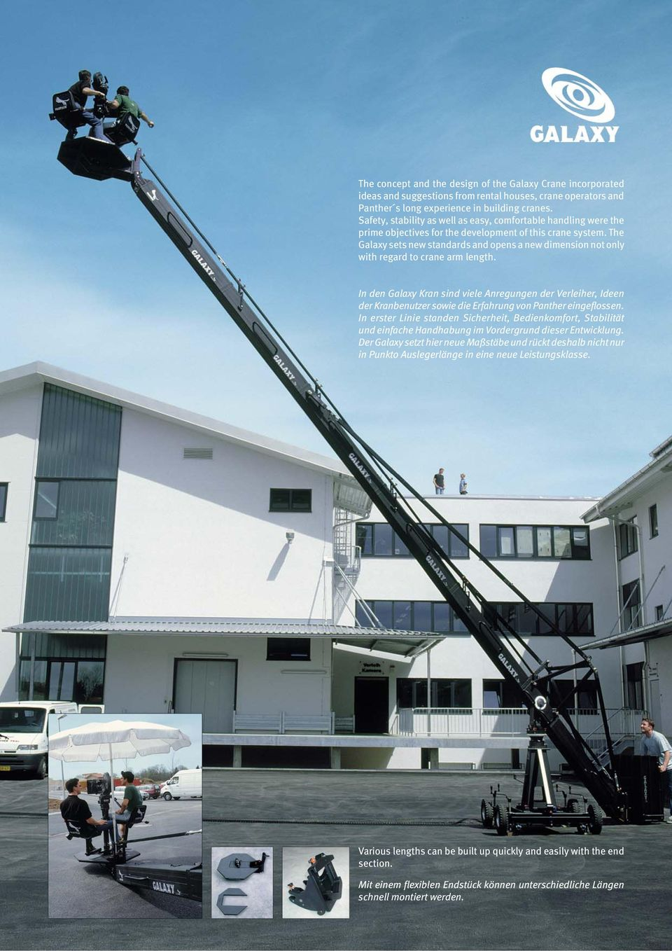 The Galaxy sets new standards and opens a new dimension not only with regard to crane arm length.