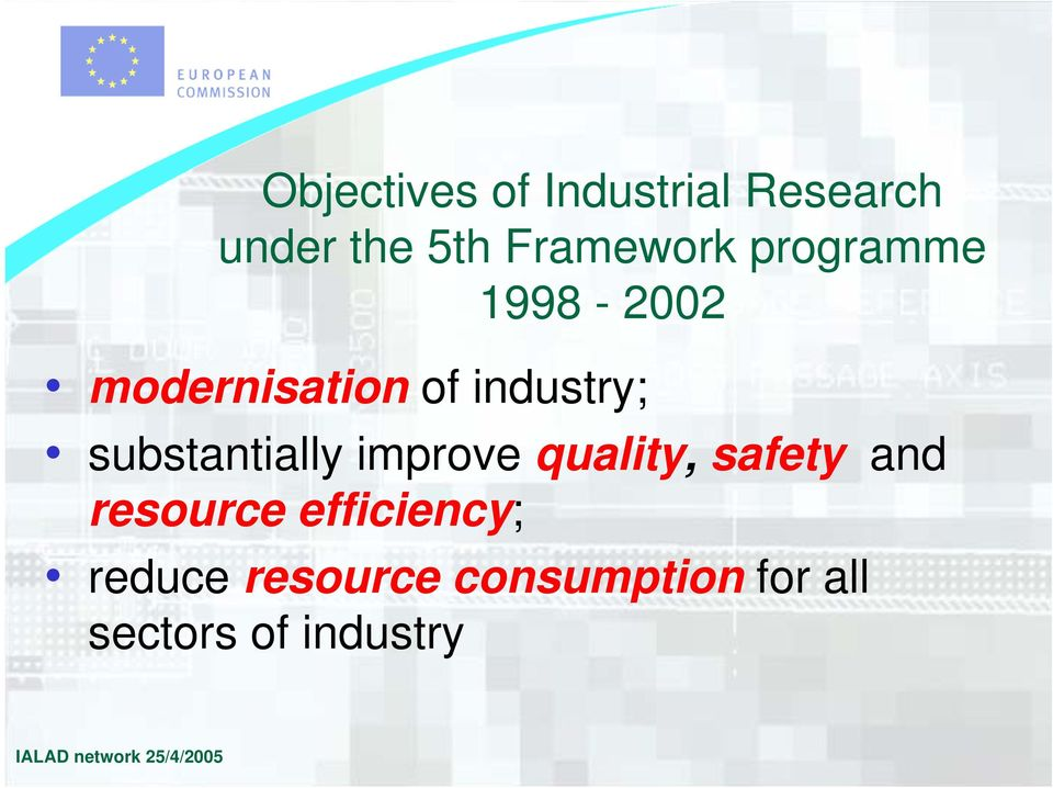 improve quality, safety and resource efficiency; reduce