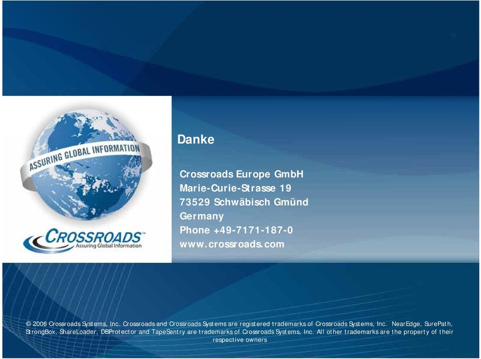 Crossroads and Crossroads Systems are registered trademarks of Crossroads Systems, Inc.