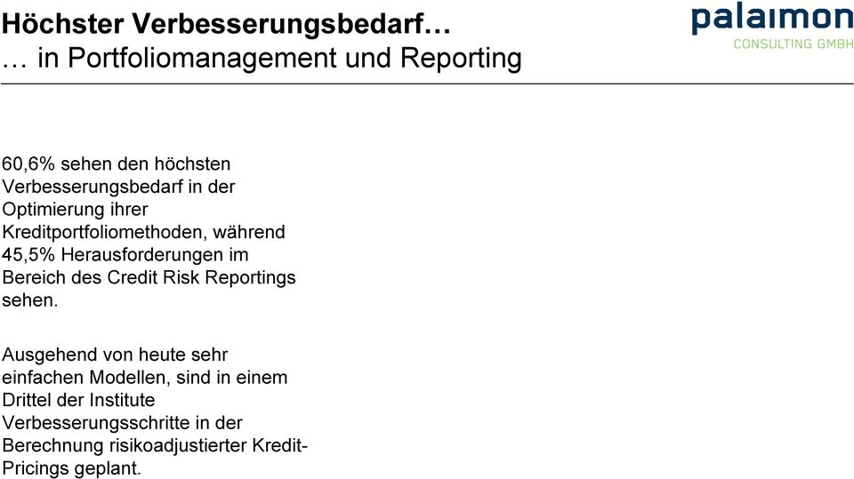 im Bereich des Credit Risk Reportings sehen.