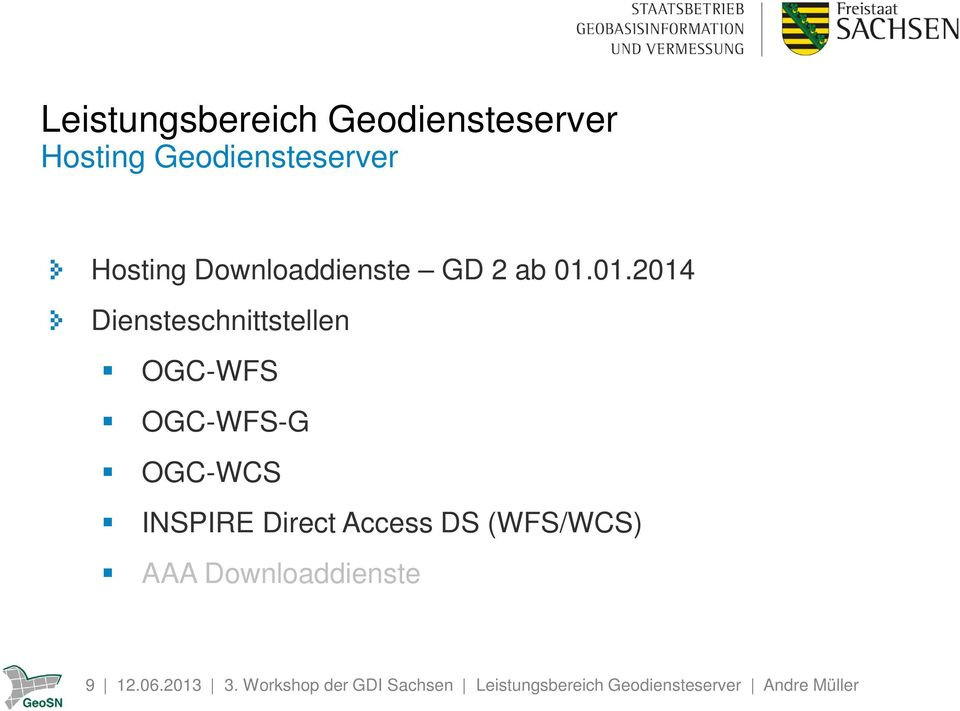 Direct Access DS (WFS/WCS) AAA Downloaddienste 9 12.06.2013 3.