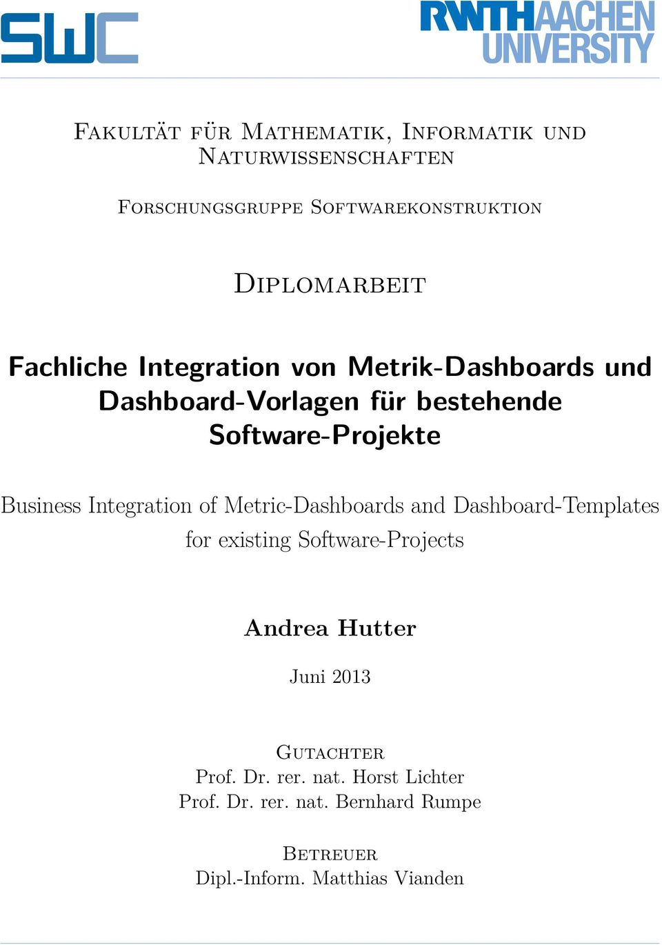 Integration of Metric-Dashboards and Dashboard-Templates for existing Software-Projects Andrea Hutter Juni 2013