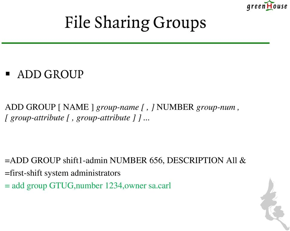 .. =ADD GROUP shift1-admin NUMBER 656, DESCRIPTION All &