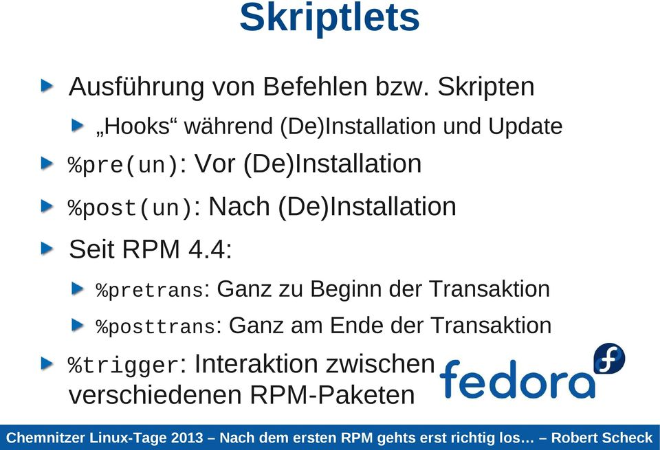 (De)Installation %post(un): Nach (De)Installation Seit RPM 4.