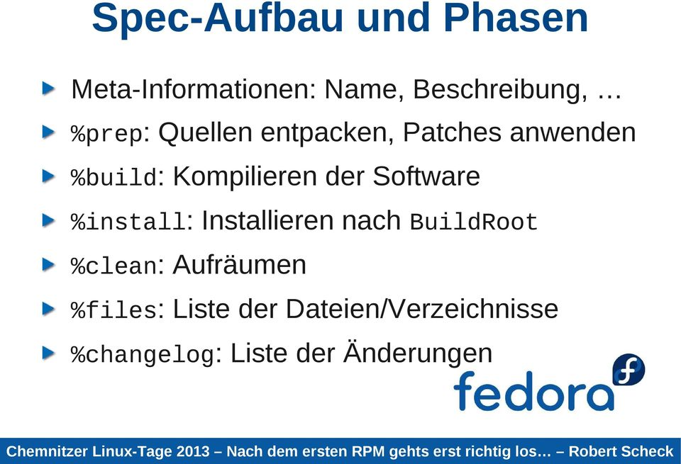 Software %install: Installieren nach BuildRoot %clean: Aufräumen
