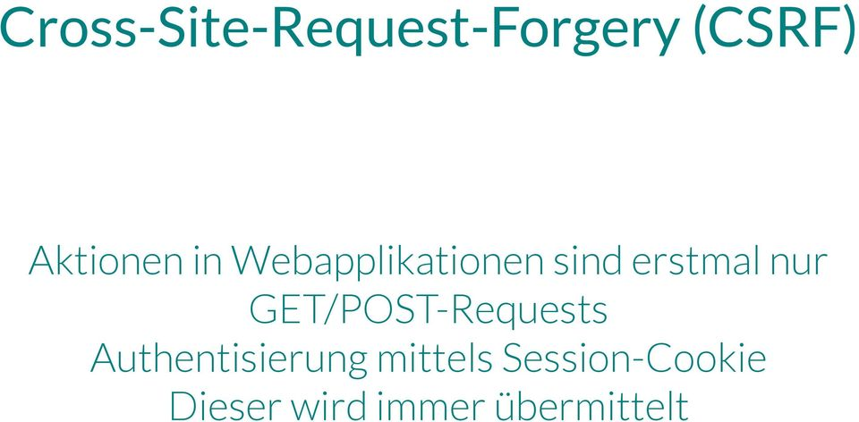 nur GET/POST-Requests Authentisierung