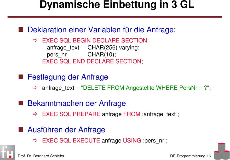 "Anfrage anfrage_text = ""DELETE FROM Angestellte WHERE PersNr =?"