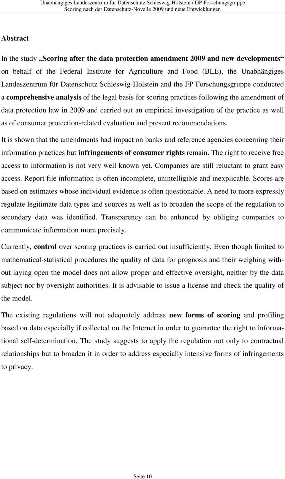 carried out an empirical investigation of the practice as well as of consumer protection-related evaluation and present recommendations.