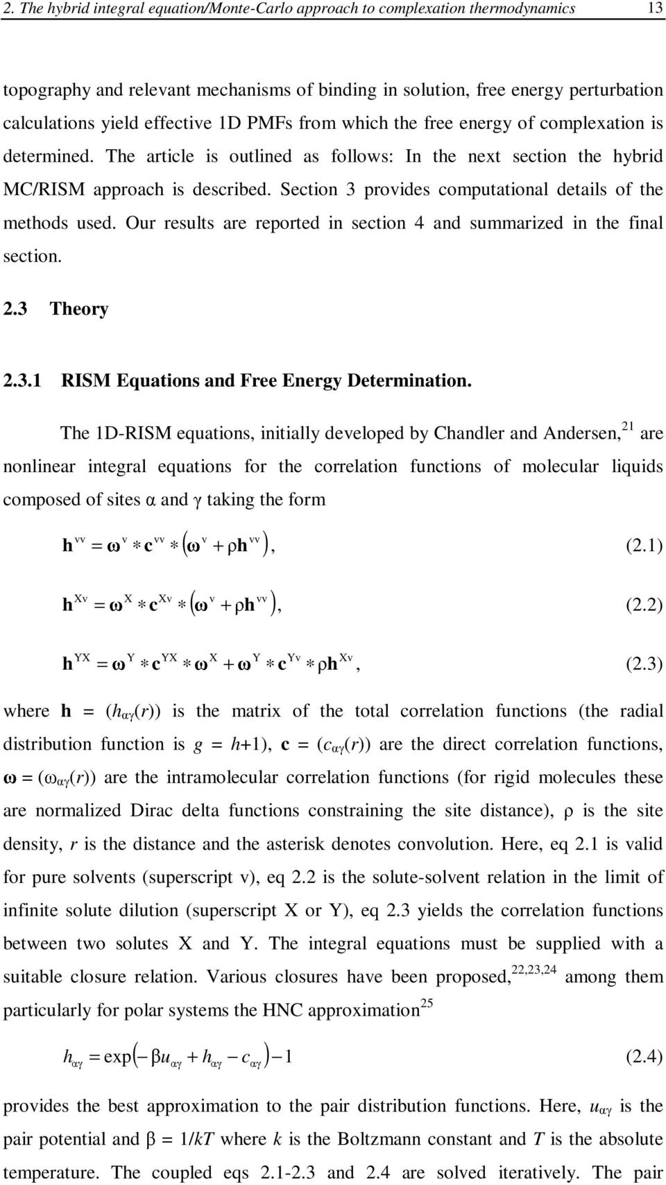 Section 3 provides computational details of the methods used. ur results are reported in section 4 and summarized in the final section. 2.3 Theory 2.3.1 RISM Equations and Free Energy Determination.