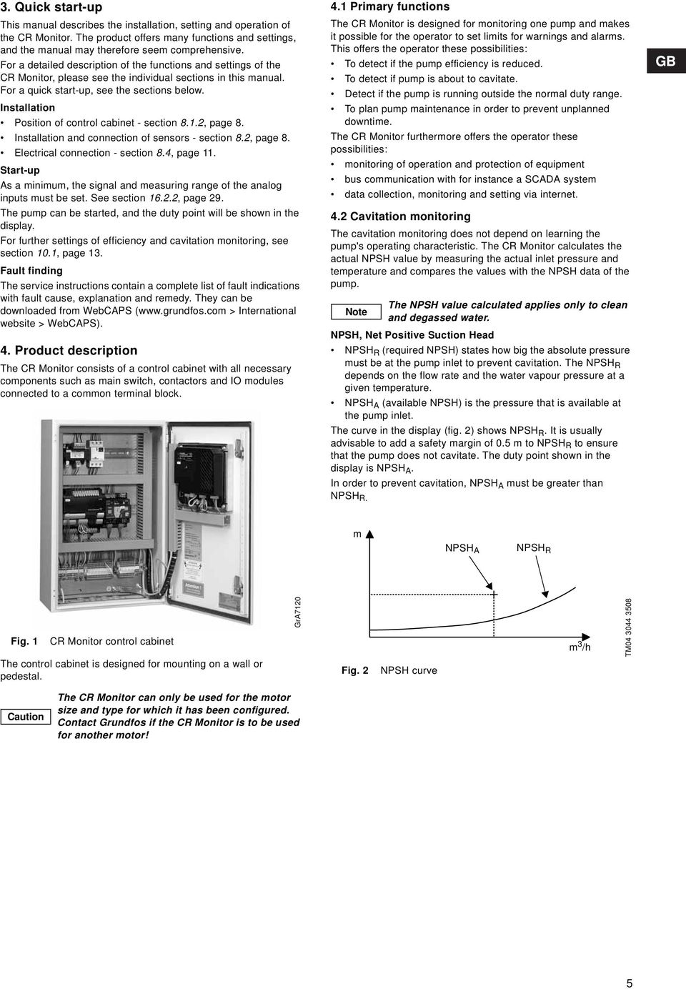 Installation Position of control cabinet - section 8.1.2, page 8. Installation and connection of sensors - section 8.2, page 8. Electrical connection - section 8.4, page 11.