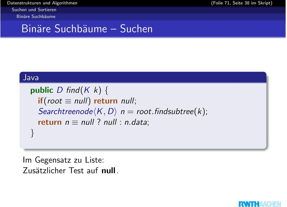 K, D n = root.findsubtree(k); return n null? null : n.