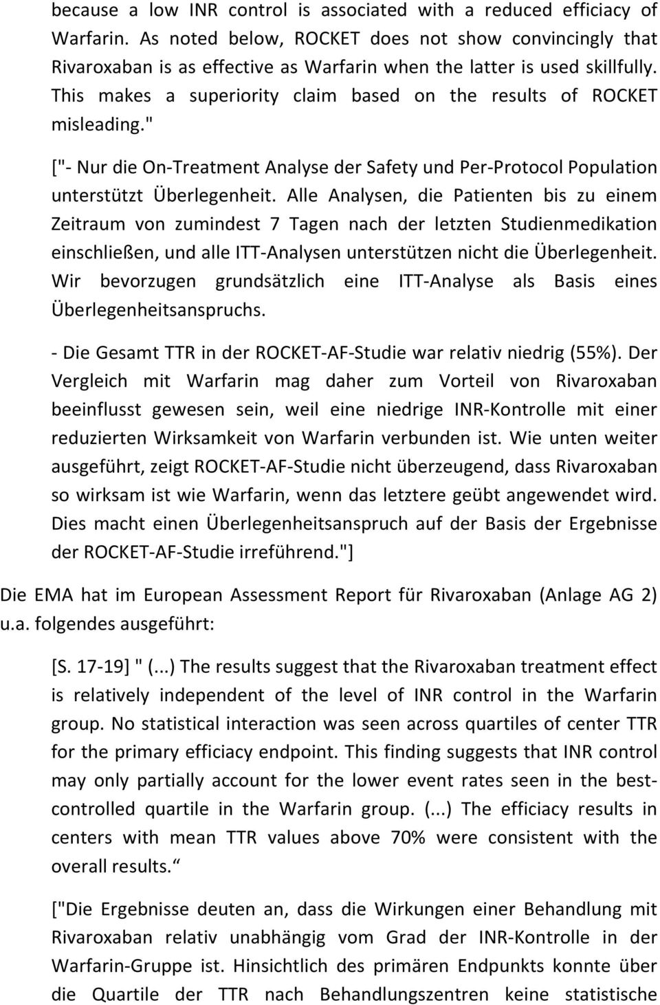 "This makes a superiority claim based on the results of ROCKET misleading."" [""- Nur die On-Treatment Analyse der Safety und Per-Protocol Population unterstützt Überlegenheit."