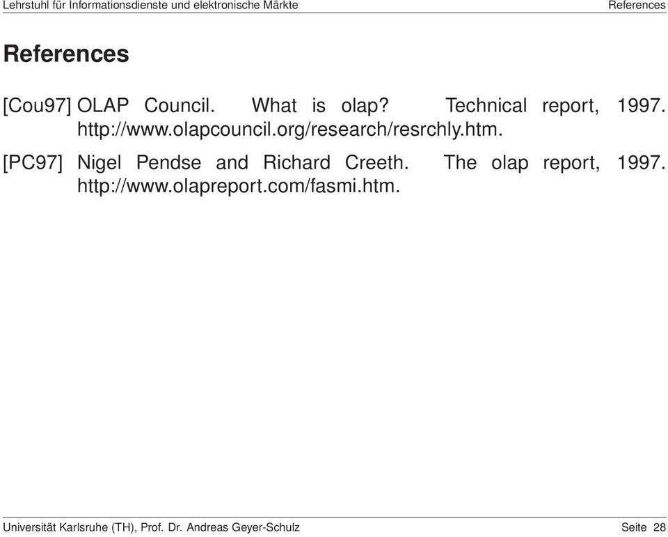[PC97] Nigel Pendse and Richard Creeth. The olap report, 1997. http://www.