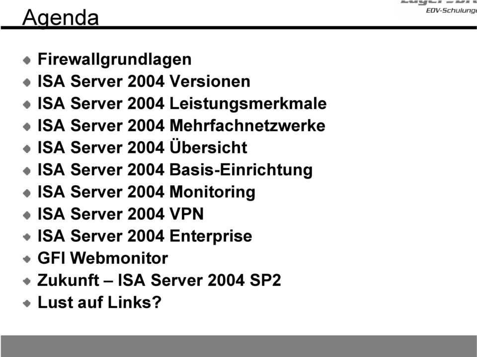 ISA Server 2004 Basis-Einrichtung ISA Server 2004 Monitoring ISA Server 2004