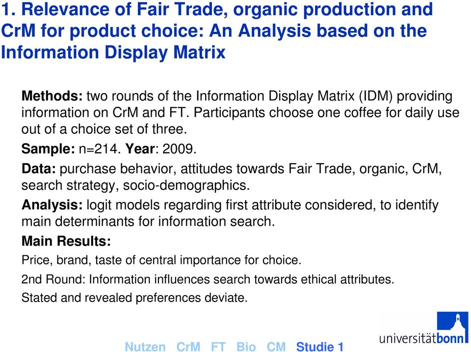 Data: purchase behavior, attitudes towards Fair Trade, organic, CrM, search strategy, socio-demographics.