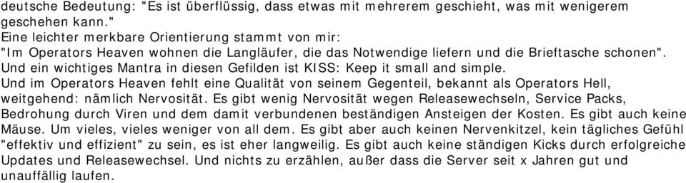 Und ein wichtiges Mantra in diesen Gefilden ist KI SS: Keep it sm all and sim ple.