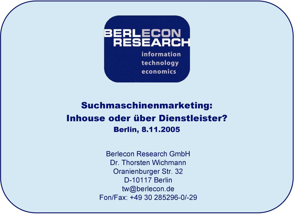 2005 Berlecon Research GmbH Dr.