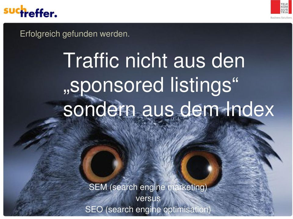sondern aus dem Index SEM (search engine
