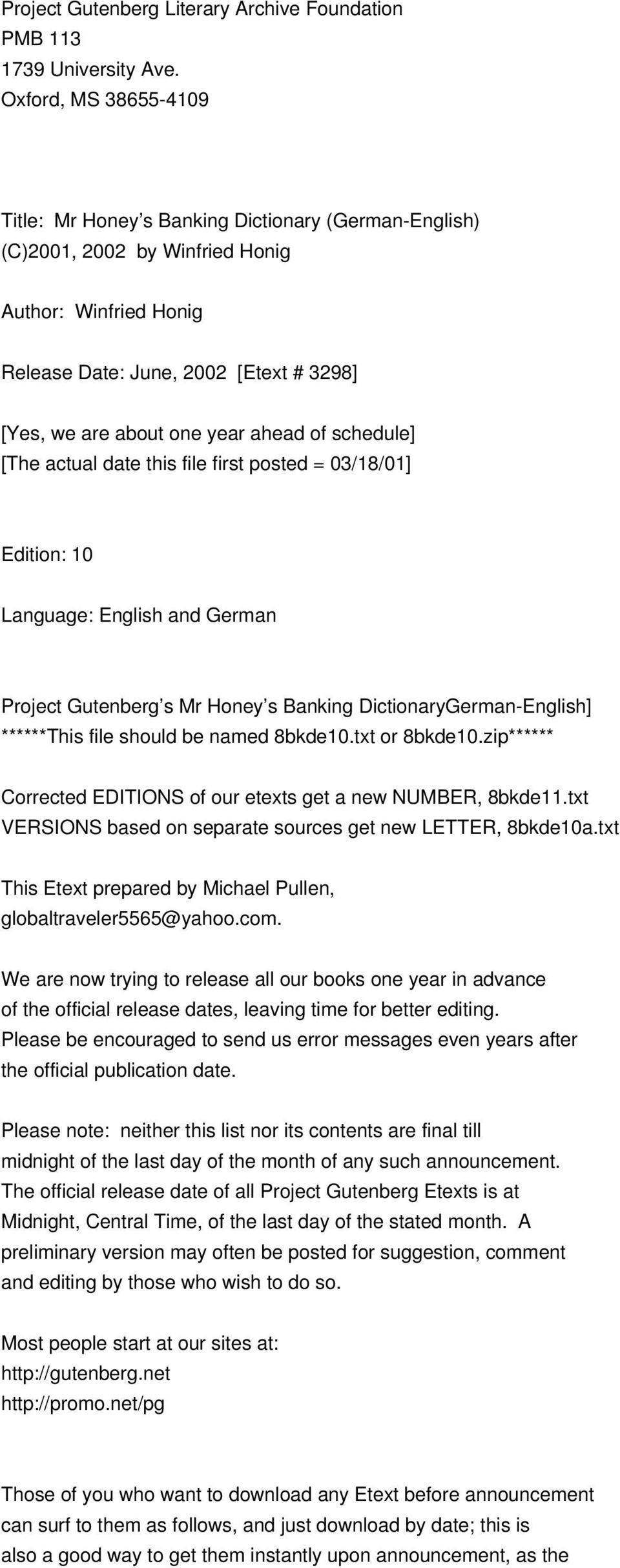 ahead of schedule] [The actual date this file first posted = 03/18/01] Edition: 10 Language: English and German Project Gutenberg s Mr Honey s Banking DictionaryGerman-English] ******This file should