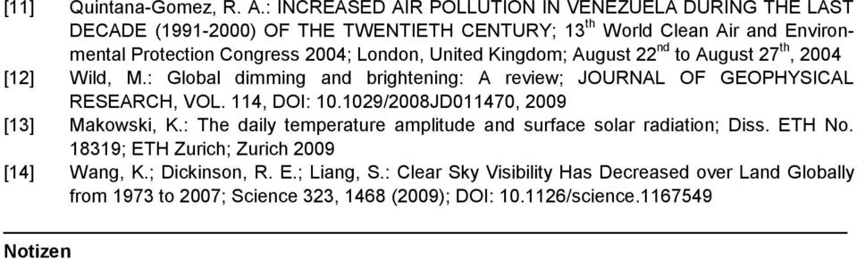 London, United Kingdom; August 22 nd to August 27 th, 2004 [12] Wild, M.: Global dimming and brightening: A review; JOURNAL OF GEOPHYSICAL RESEARCH, VOL. 114, DOI: 10.