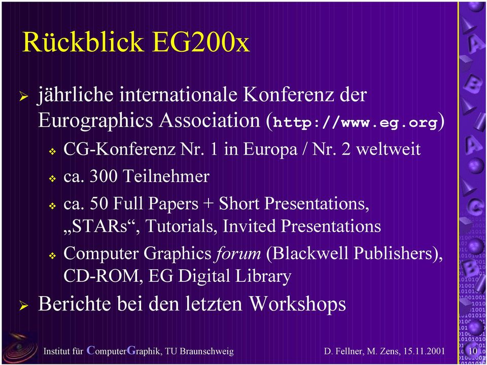 "50 Full Papers + Short Presentations, STARs, Tutorials, Invited Presentations "" Computer Graphics"