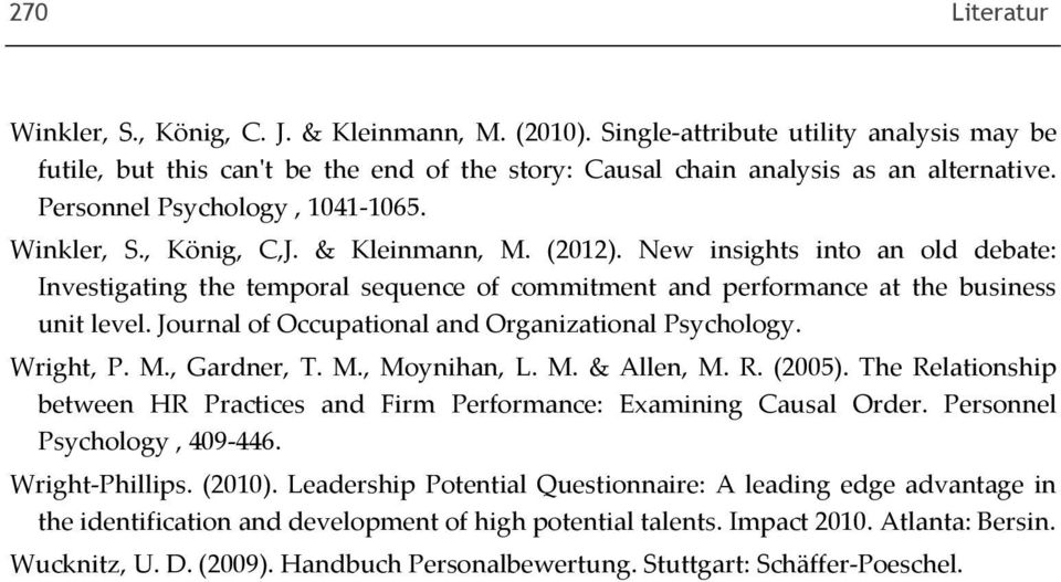 New insights into an old debate: Investigating the temporal sequence of commitment and performance at the business unit level. Journal of Occupational and Organizational Psychology. Wright, P. M.