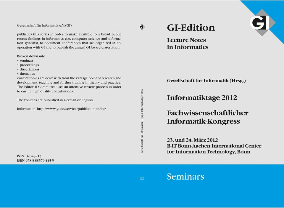 ): Informatiktage 2012 Broken down into seminars proceedings dissertations thematics current topics are dealt with from the vantage point of research and development, teaching and further training in