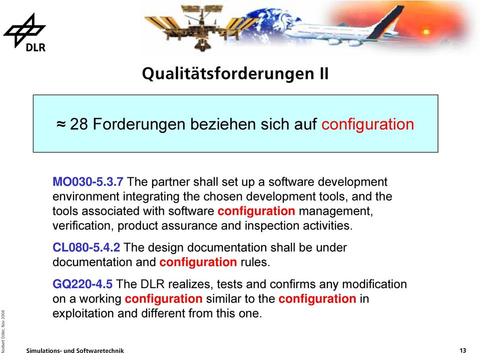 software configuration management, verification, product assurance and inspection activities. CL080-5.4.