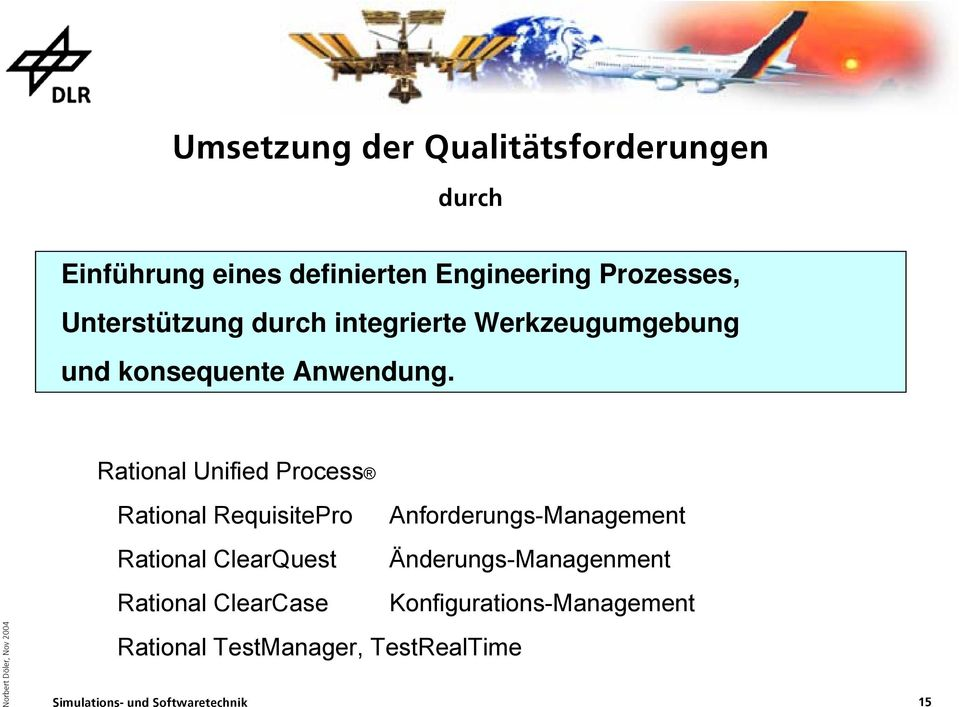 Rational Unified Process Rational RequisitePro Anforderungs-Management Rational ClearQuest