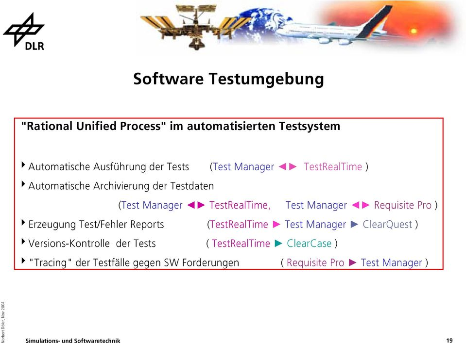 Manager Requisite Pro ) 4Erzeugung Test/Fehler Reports (TestRealTime Test Manager ClearQuest )