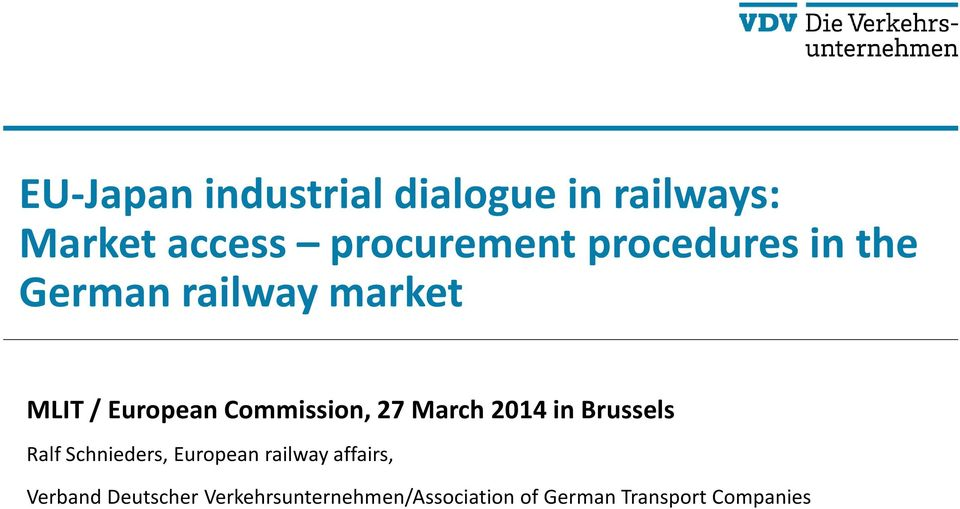 March 2014 in Brussels Ralf Schnieders, European railway affairs,