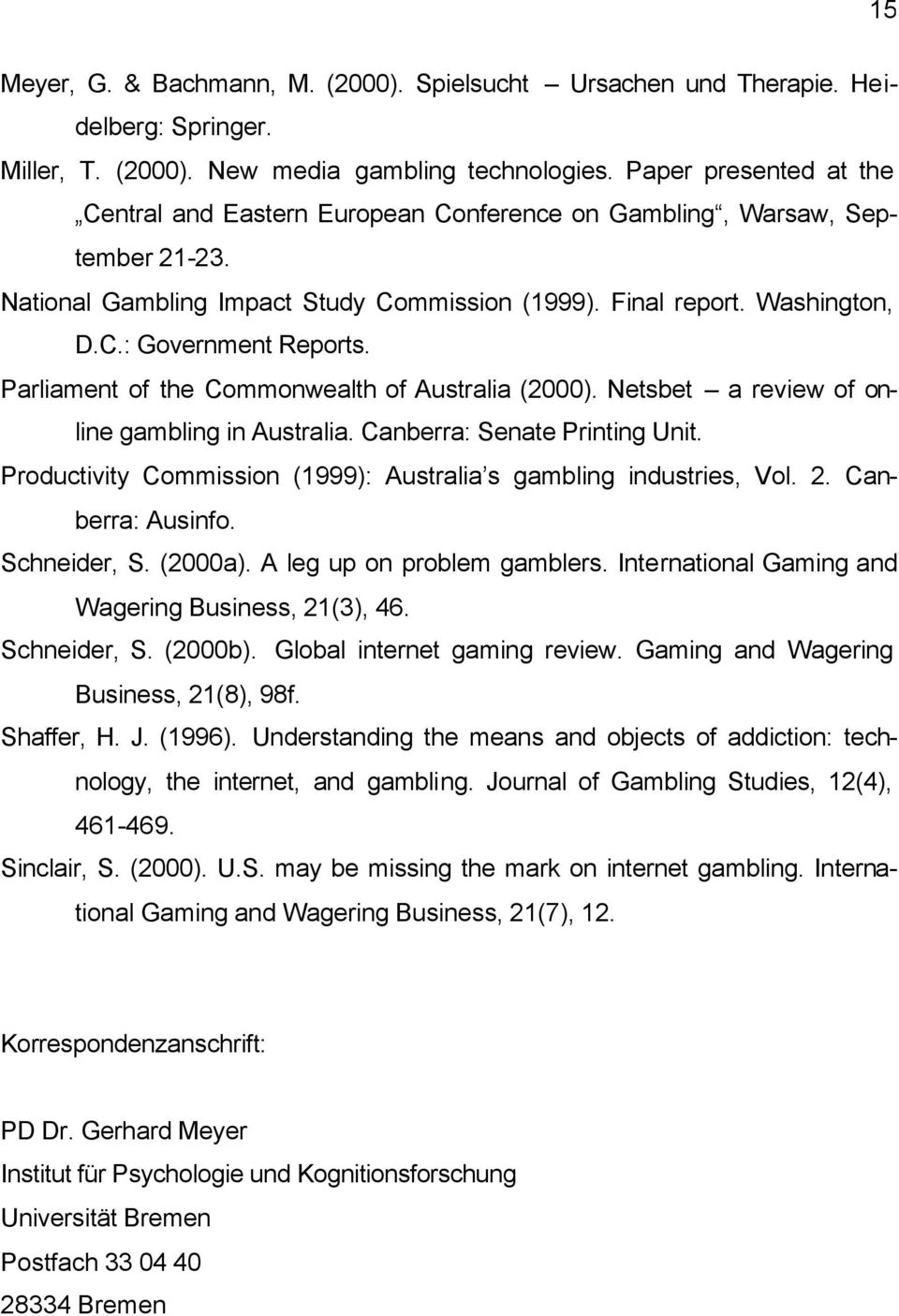 Parliament of the Commonwealth of Australia (2000). Netsbet a review of online gambling in Australia. Canberra: Senate Printing Unit.