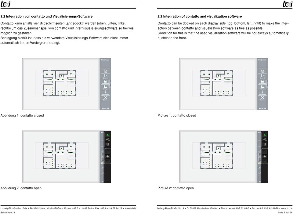 2 Integration of contatto and visualization software Contatto can be docked on each display side (top, bottom, left, right) to make the interaction between contatto and visualization software as free