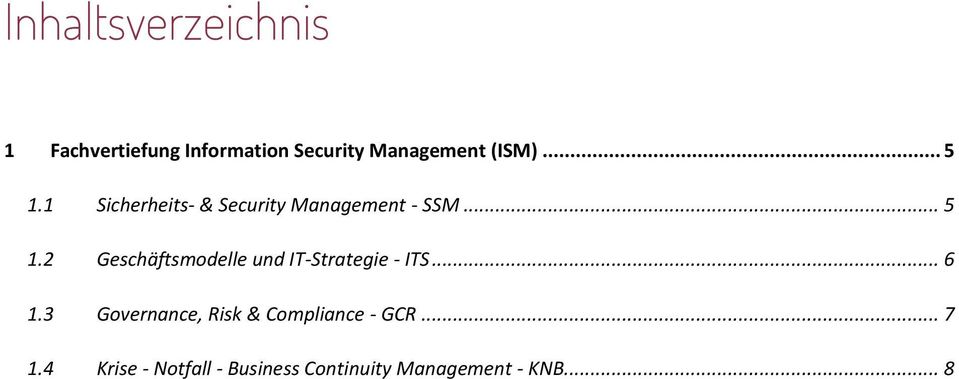 .. 6 1.3 Governance, Risk & Compliance - GCR... 7 1.