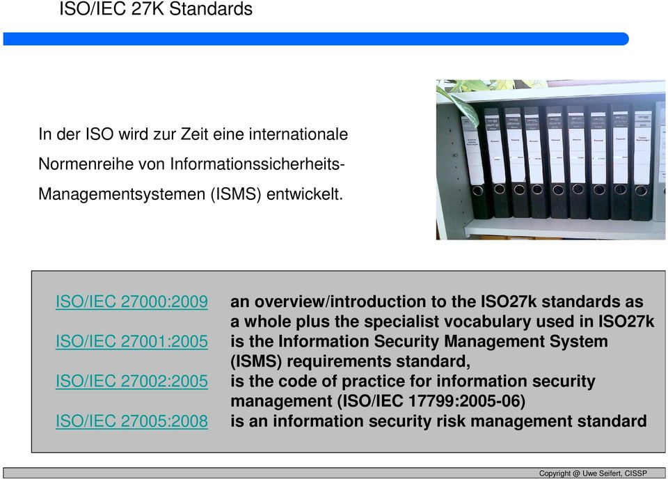 ISO/IEC 27000:2009 ISO/IEC 27001:2005 ISO/IEC 27002:2005 ISO/IEC 27005:2008 an overview/introduction to the ISO27k standards as a