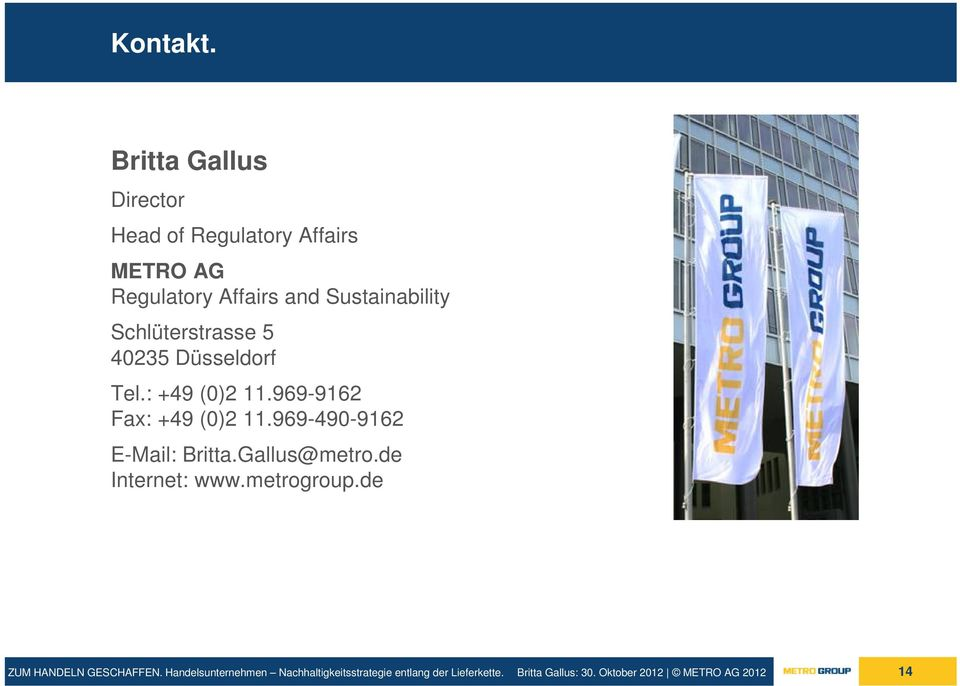 Regulatory Affairs and Sustainability Schlüterstrasse 5 40235