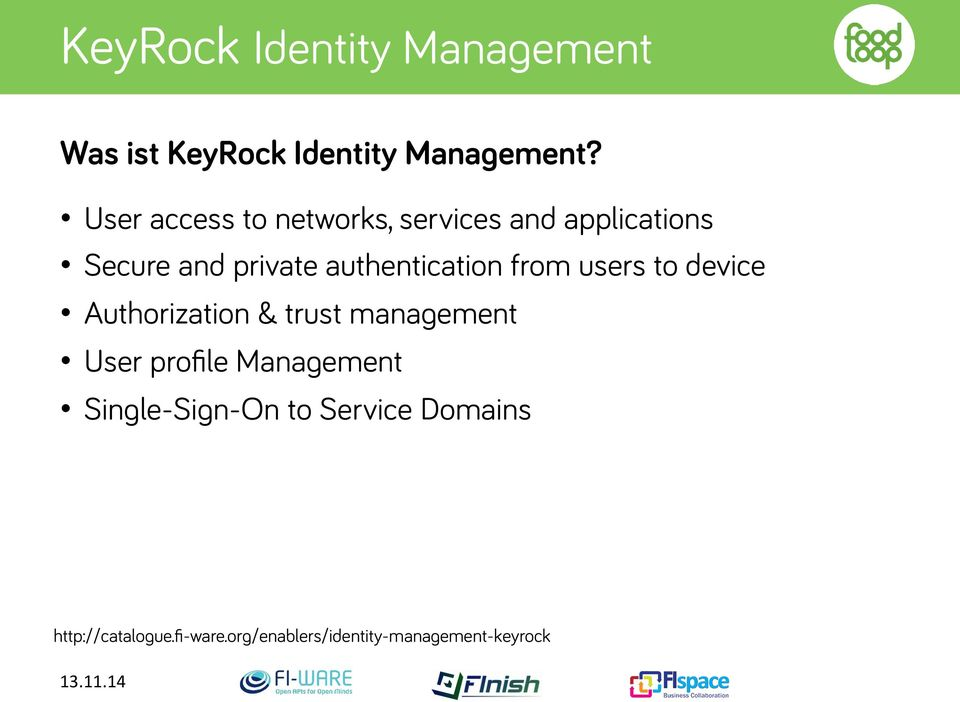 authentication from users to device Authorization & trust management User profile